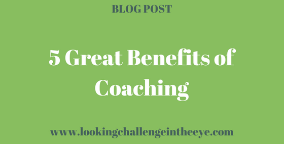 5 Great Benefits of Coaching