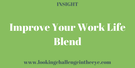 Improve Your Work Life Blend