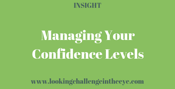 Managing Your Confidence Levels