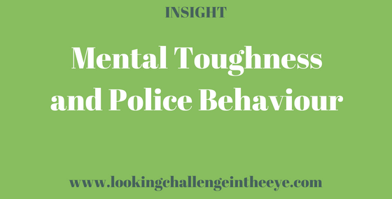 Mental Toughness and Police Behaviour