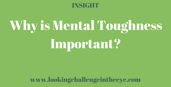 Why is Mental Toughness Important